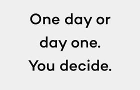 One Day or Day One?