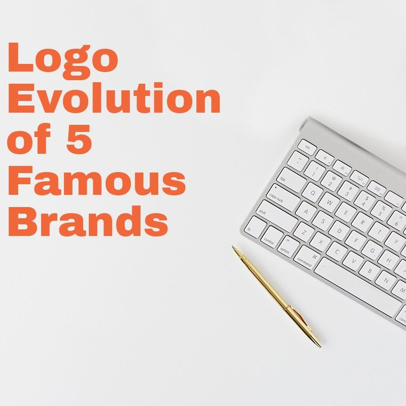 Logo Evolution of 5 Famous Brands