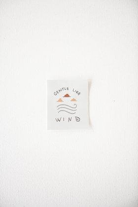 Gentle Like Wind Sticker