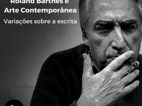 Roland Barthes e Arte Contemporânea: variações sobre a escrita