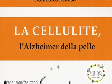 Libro: La cellulite, l'Alzheimer della pelle