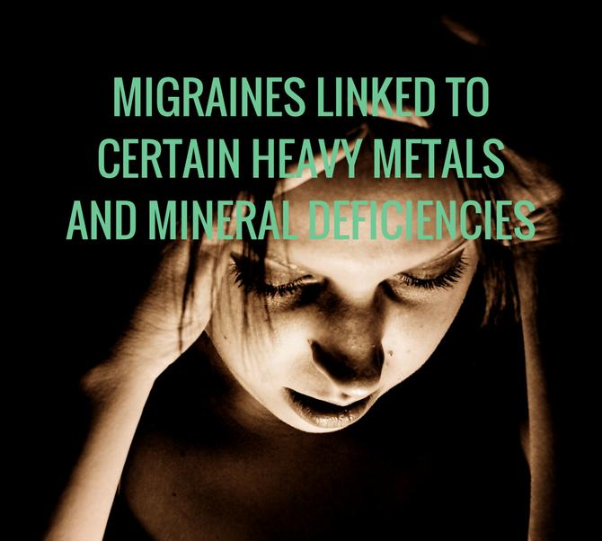 Migraines Linked to Certain Heavy Metals and Mineral Deficiencies