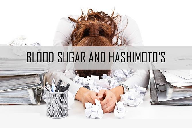 Blood Sugar Imbalances And Hashimoto's