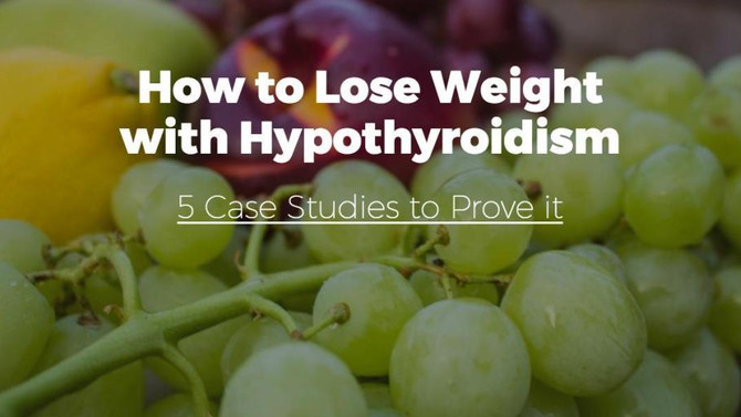 How to Lose Weight with Hypothyroidism [5 Case Studies to Prove it]