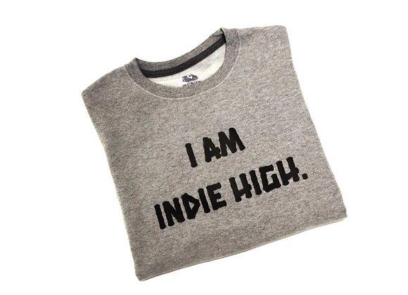 """INDIE HIGH """"I AM INDIE HIGH."""" CREW NECK"""