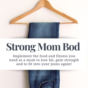 Strong Mom Bod - the heart behind the jeans
