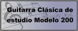 Guitarra clasica de estudio modelo 200