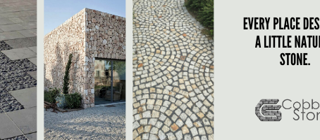 Every place deserves Natural Stone
