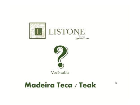 Madeira Teca/ Teak