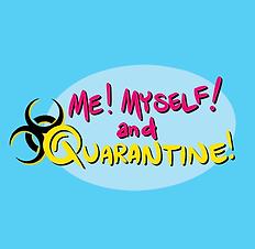 Me Myself and Quarantine Logo - 03.20.20