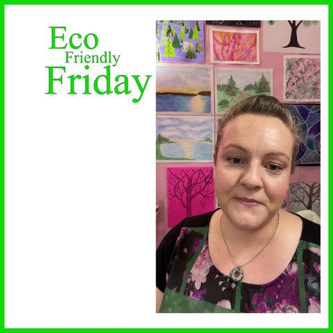 Happy Eco Friendly Friday