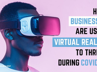 How Business are Using Virtual Reality to Thrive During COVID-19