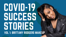 COVID Success Stories: Brittany Rogers Makeup