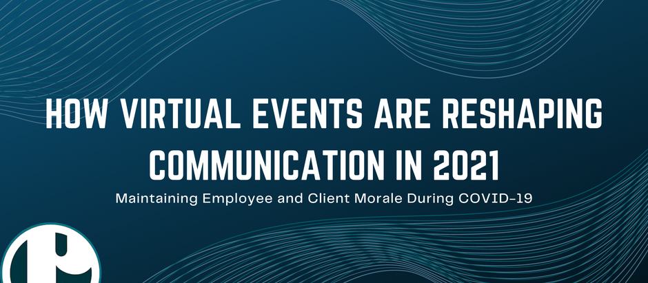 How Virtual Events Are Reshaping Communication in 2021