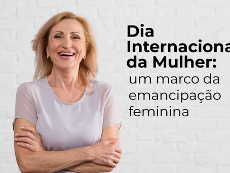 Dia Internacional da Mulher: um marco da emancipação feminina