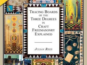 Tracing Boards of the Three Degrees in Craft Freemasonry Explained: Second Edition of Julian Rees