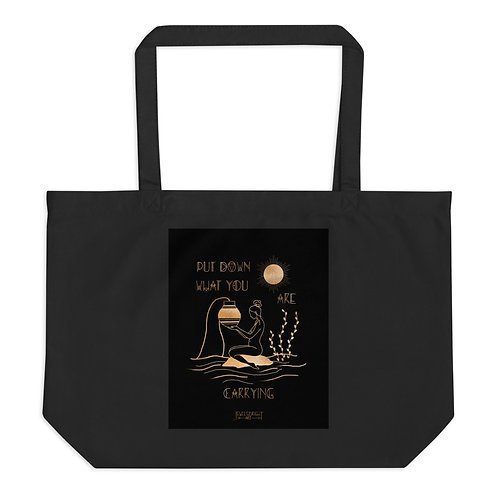 """Put Down What You Are Carrying"" Large organic tote bag"