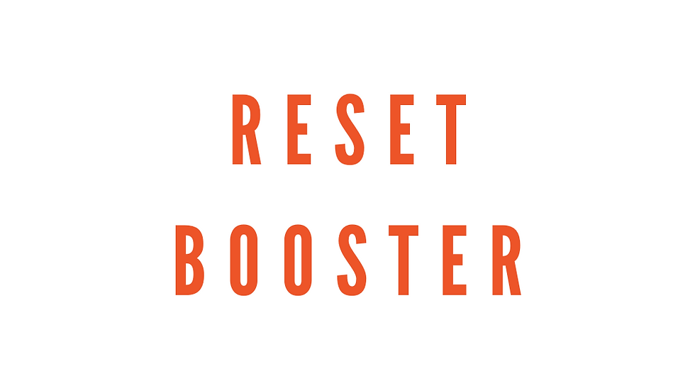 Reset Booster