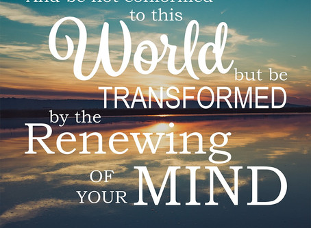 Word of Encouragement: Be Transformed