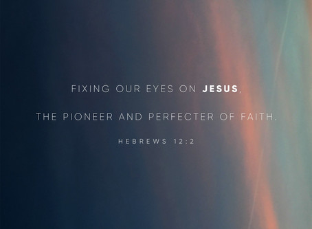 Word of Encouragement: Eyes on Jesus