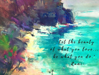 Let the beauty of what you love...