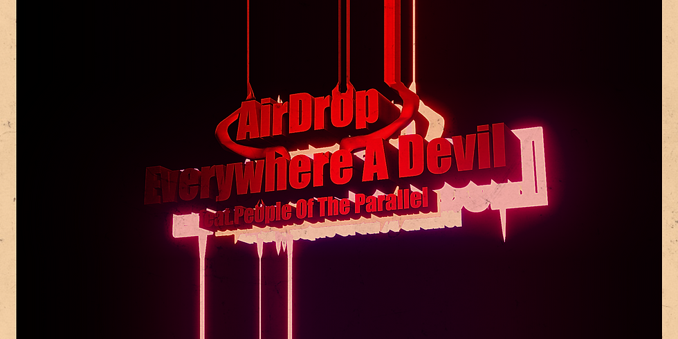 Everywhere A Devil By AirDrop Feat. People Of The Parallel