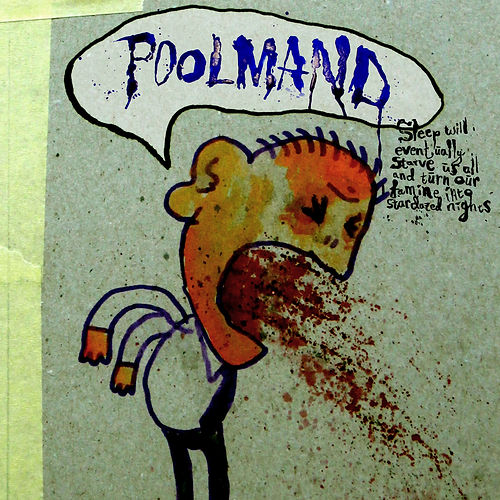 POOLMAND - Sleep will eventually starve