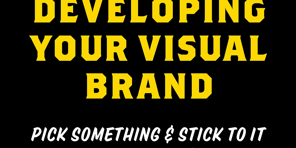 Developing your Visual Brand: Pick something and stick to it