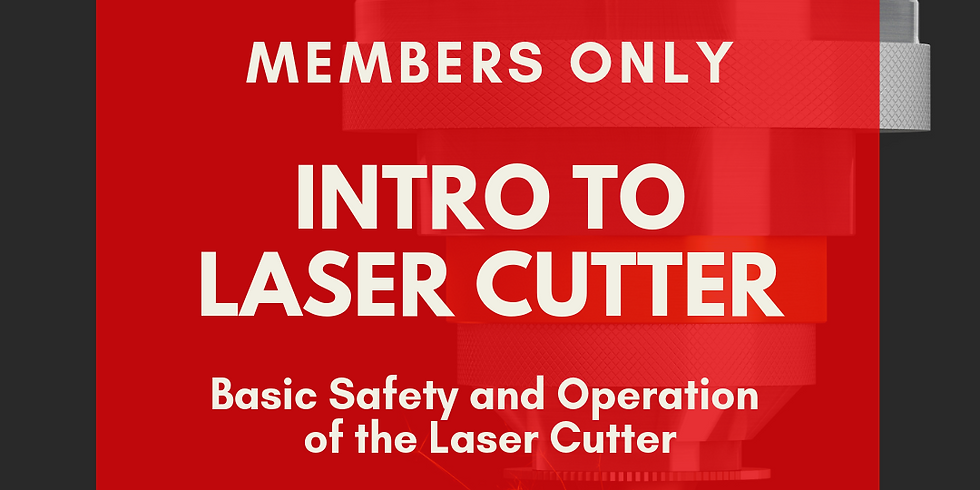 Intro to Laser Cutter - Members Only