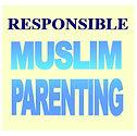 Responsible Muslim parenting.jpg