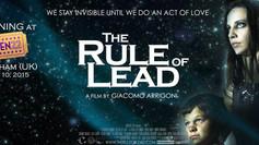 """The Rule of Lead"" UK Premiere!"