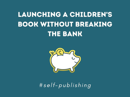Launching a Children's Book Without Breaking the Bank