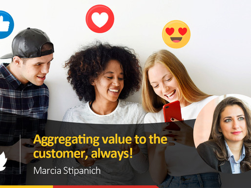 Aggregating value to the customer, always!