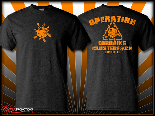 Operation Enduring Cluster COVID Shirt