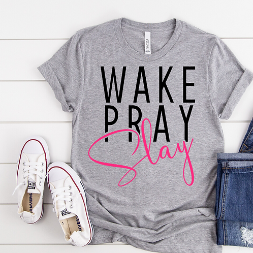 WAKE PRAY SLAY- Ladies T-shirt Size Sma