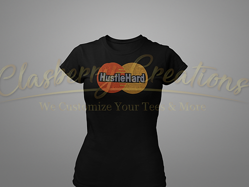 Hustle Hard - Ladies Bling T-shirt Size Small - 3XL