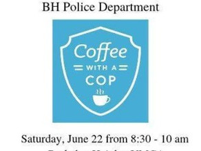 "BHDC & BHPD Co-Hosting ""Coffee with a Cop"" June 22, 2019"