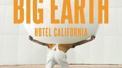 BIG EARTH (HOTEL CALIFORNIA)