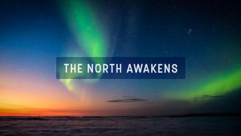 THE NORTH AWAKENS