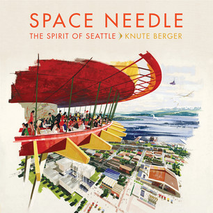 Space Needle: The Spirit of Seattle