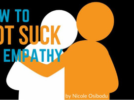 How to NOT SUCK at Empathy