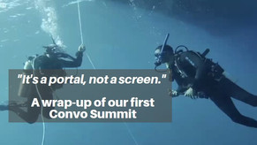 Wrap-up: Our first Convo Summit!