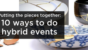 Putting the pieces together: 10 ways to do hybrid events
