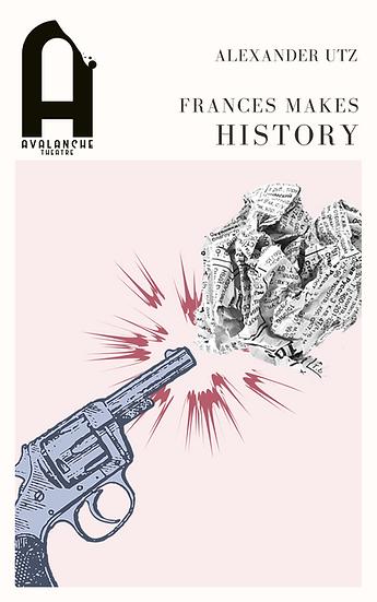 Frances Makes History, by Alexander Utz