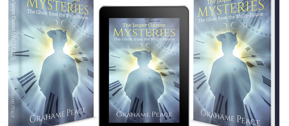 NEW RELEASE. The Jasper Claxton Mysteries. The Ghost from the Molly-House.