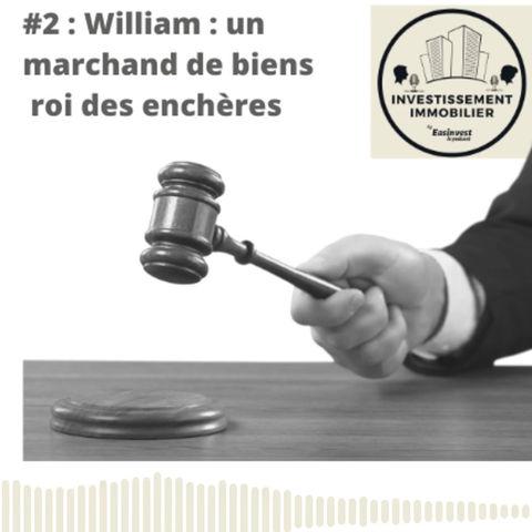 Podcast #2 : William, marchand de biens et roi des enchères