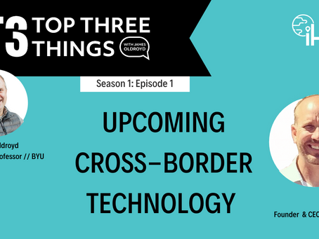 S1:E1 Upcoming Cross-Border Technology with Clint Reid