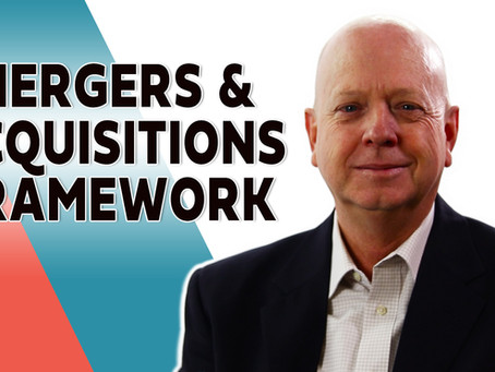Mergers & Acquisitions Framework