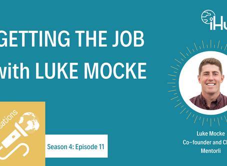 S4:E11 Getting the Job with Luke Mocke
