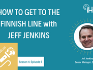 S4:E9 How to get to the Finnish Line with Jeff Jenkins